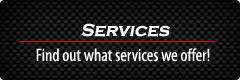 Services: Find out what services we offer!