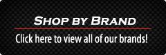 Shop by Brand: Click here to view all of our brands!