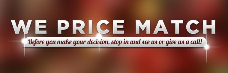We price match! Click here to contact us before you make your decision.