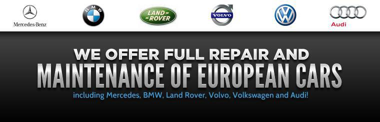 We offer full repair and maintenance of European cars including Mercedes, BMW, Land Rover, Volvo, Volkswago and Audi!