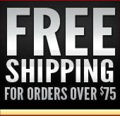 Free Shipping for orders over $75.