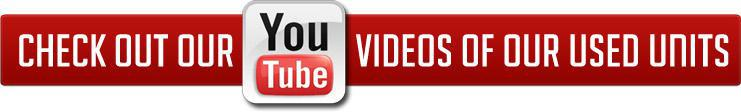 Check out our youtube videos of our used units