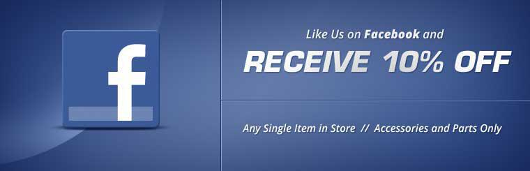 Click here to like us on Facebook and receive 10% off any single item in store. Offer applies to accessories and parts only.