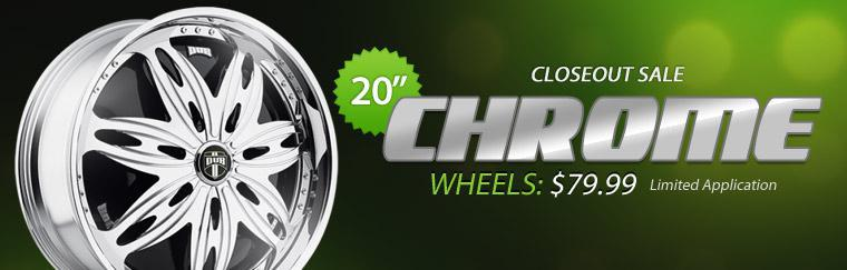 Closeout Sale: Get 20 inch chrome wheels for just $79.99! Contact us for details.