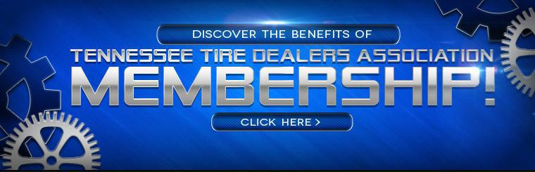 Discover the benefits of Tennessee Tire Dealers Association Membership! Click here to learn more.