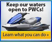 Keep our waters open to PWCs! click here to learn what you can do.