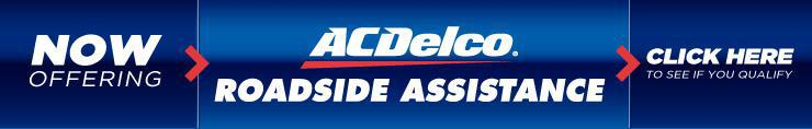 Now offering ACDelco Roadside Assistance!
