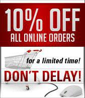 10% off all online orders for a limited time! Don't delay!