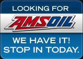 Looking for Amsoil? We have it! Stop in today.