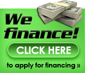 We finance! Click here to apply for financing.