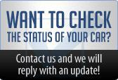Want to check the status of your car? Contact us and we will reply with an update!