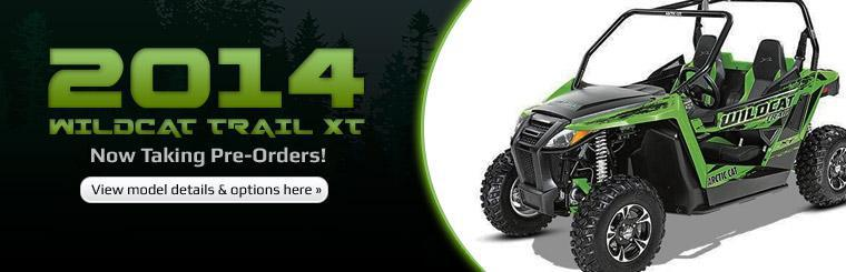 We are now taking pre-orders on the 2014 Arctic Cat Wildcat Trail XT!
