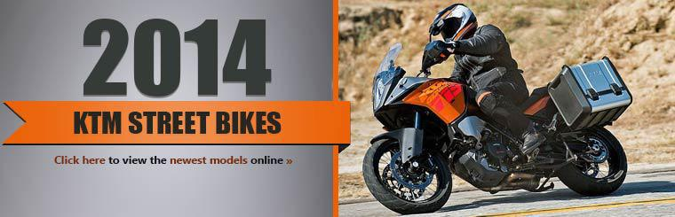 2014 KTM Street Bikes: Click here to view the newest models online.