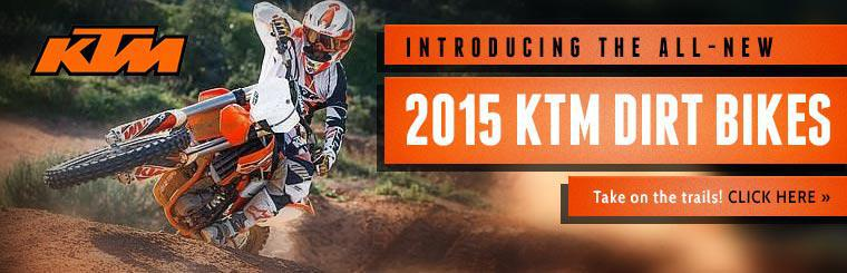 2015 KTM Dirt Bikes: Click here to view the models.