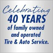 Celebrating 40 years of family owned and operated Tire & Auto Service.