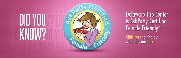Delaware Tire Center is AskPatty Certified Female Friendly! Click here to find out what this means.
