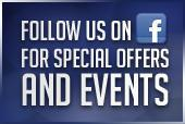 Follow us on Facebook for special offers and events