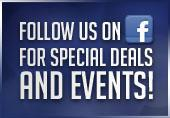 Follow us on facebook for special deals and events.