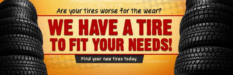 We Have a Tire To Fit Your Needs