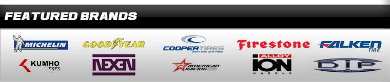 We proudly carry Michelin®, Goodyear, Cooper, Firestone, Falken, Kumho, Nexen, American Racing, ION and DIP wheels.