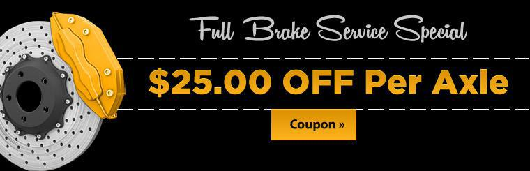 Full Brake Service Special: Get $25.00 off per axle! Click here to print the coupon.