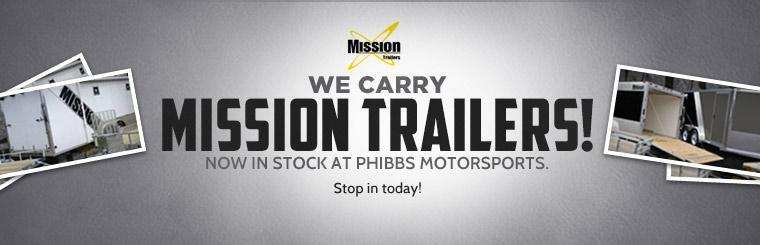 We now have Mission trailers in stock at Phibbs Motorsports! Click here to contact us for more information.