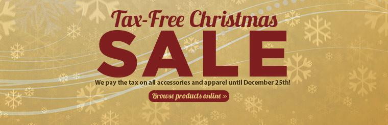 Tax-Free Christmas Sale: We pay the tax on all accessories and apparel until December 25th!
