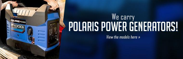 We carry Polaris power generators!