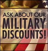 Ask about our military discounts!