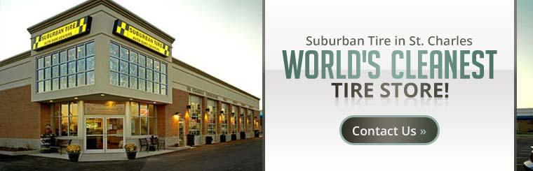 Suburban Tire in St. Charles is the world's cleanest tire store!