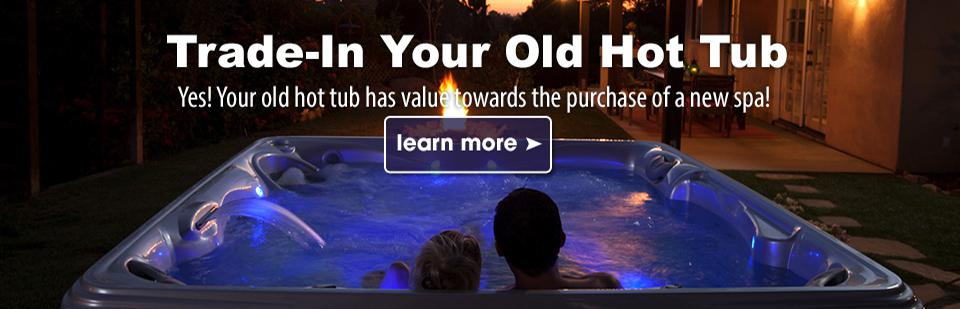 Trade-In Your Old Hot Tub