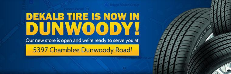 DeKalb Tire is now in Dunwoody! Our new store is open and we're ready to serve you at 5397 Chamblee Dunwoody Road!