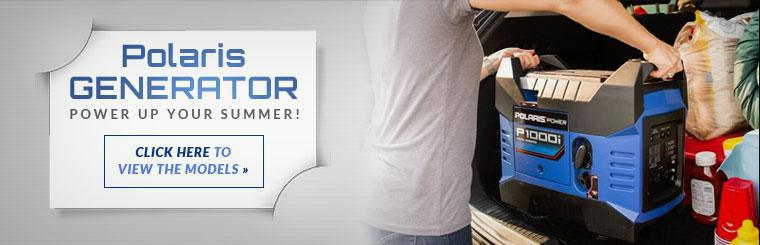 Power up your summer with a Polaris generator! Click here to view the models.