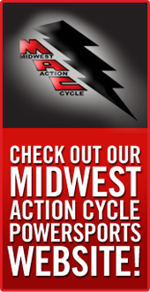 Check out our Midwest Action Cycle Powersports Website!