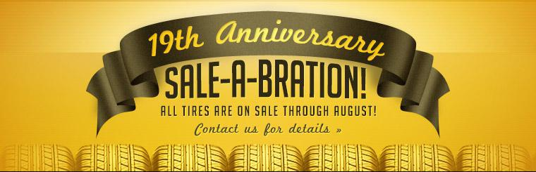19th Anniversary Sale-a-Bration: All tires are on sale through August! Click here to contact us for details.