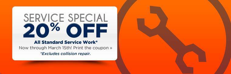 Service Special: Get 20% off all standard service work! This offer is valid through March 15th and excludes collision repair. Click here to print the coupon.