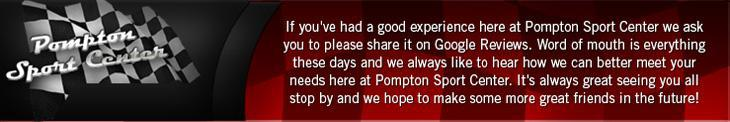 If you've had a good experience here at Pompton Sport Center we ask you to please share it on Google Reviews. Word of mouth is everything these days and we always like to hear how we can better meet your needs here at Pompton Sport Center. It's always great seeing you all stop by and we hope to make some more great friends in the future!