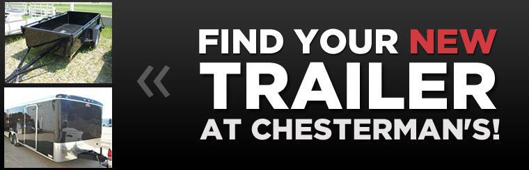 Find your new trailer at Chesterman's!