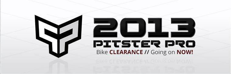 The 2013 Pitster Pro Bike clearance is going on now!