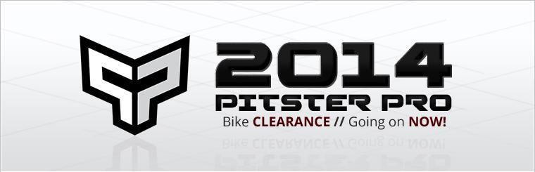 The 2014 Pitster Pro Bike clearance is going on now!