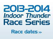 2013-2014 Indoor Thunder Race Series Race dates