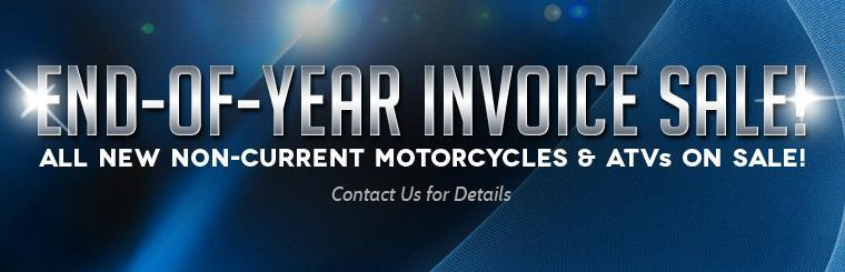 End-of-Year Invoice Sale: All new non-current motorcycles and ATVs are on sale! Contact us for details.
