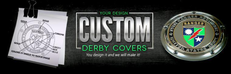 You design your custom derby cover and we'll make it. Click here for more information.