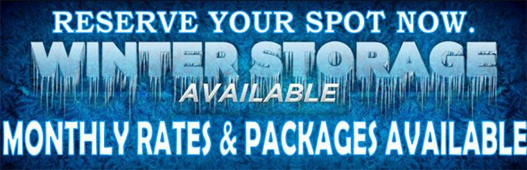 Winter Storage Available. Reserve your spot now.  Monthly Rates & Packages Available.