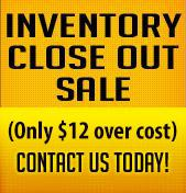 Inventory Close Out Sale. Only $12 over cost! Contact us today!