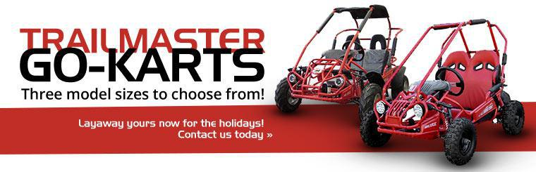 Trailmaster Go-Karts: There are three model sizes to choose from! Layaway yours now for the holidays. Click here to contact us.