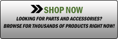 Shop Now: Looking for parts and accessories? Browse for thousands of products right now!