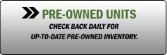 Pre-Owned Units: Check back daily for up-to-date pre-owned inventory.