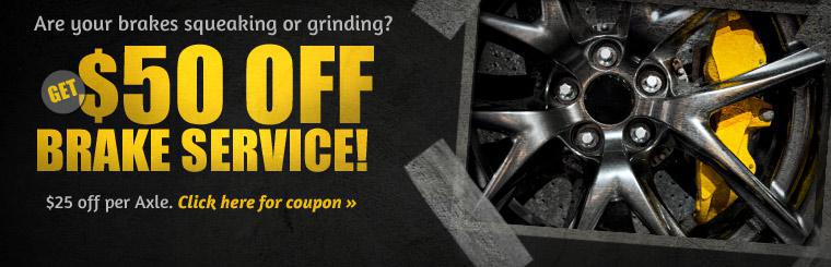 Are your brakes squeaking or grinding? Click here to print your coupon to get $50 off brake service!