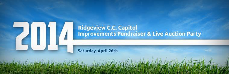 Join us for the 2014 Ridgeview C.C. Capitol Improvements Fundraiser & Live Auction Party on Saturday, April 26th.